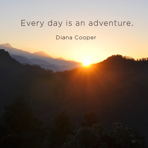DC Quote 72_Every day is an adventure