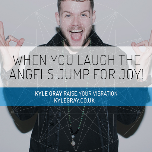 Kyle Gray_Quote 11_When you laugh