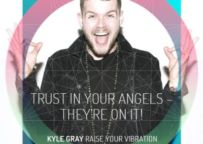 Kyle Gray_Quote 8_Trust your angels