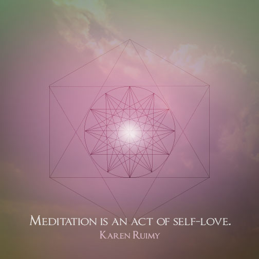 Meditation is an act of self-love